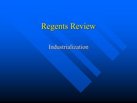 "Regents Review Industrialization. America Industrializes Also known as the ""Gilded Age""because of lavish lifestyle of those who became rich. Also known."