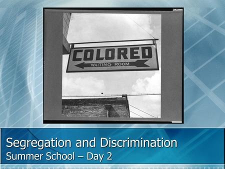Segregation and Discrimination Summer School – Day 2.
