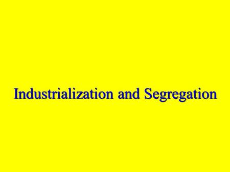Industrialization and Segregation For what did AF of L stand?For what did AF of L stand? American Federation of LaborAmerican Federation of Labor.
