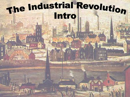 the changes of labor standards during the industrial revolution The impacts of the industrial revolution in england  will not assess the impacts of the industrial revolution in any  during the industrial revolution,.
