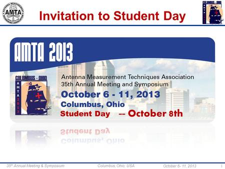 October 6- 11, 2013 35 th Annual Meeting & Symposium Columbus, Ohio, USA 1 Invitation to Student Day -- October 8 th.