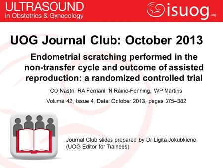 Endometrial scratching performed in the non-transfer cycle and outcome of assisted reproduction: a randomized controlled trial CO Nastri, RA Ferriani,
