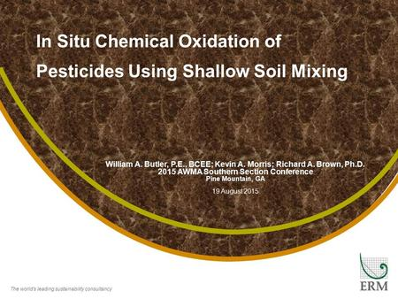The world's leading sustainability consultancy In Situ Chemical Oxidation of Pesticides Using Shallow Soil Mixing The world's leading sustainability consultancy.