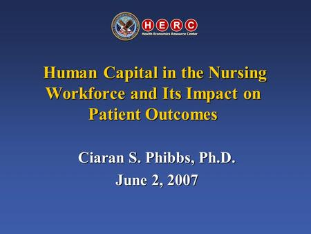 Human Capital in the Nursing Workforce and Its Impact on Patient Outcomes Human Capital in the Nursing Workforce and Its Impact on Patient Outcomes Ciaran.