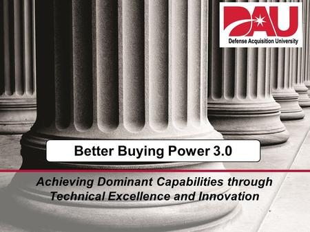 0 Achieving Dominant Capabilities through Technical Excellence and Innovation Better Buying Power 3.0.