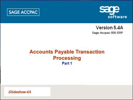 Slideshow 4A Accounts Payable Transaction Processing Part 1.