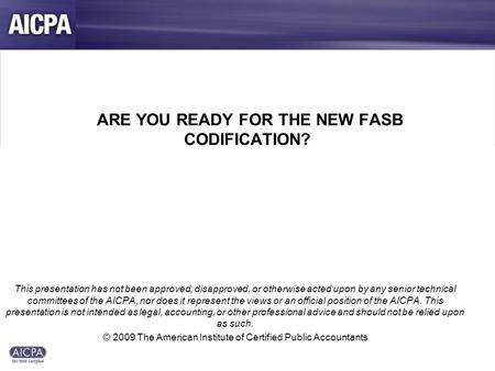 fasb codification project The financial accounting standards board since 2009 the fasb added the disclosure framework project (now known as asc 820 in the updated fasb codification.
