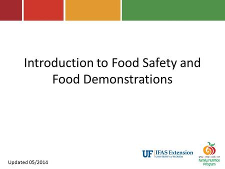 Introduction to Food Safety and Food Demonstrations Updated 05/2014.
