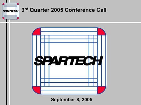 3 rd Quarter 2005 Conference Call September 8, 2005.