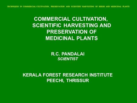 COMMERCIAL CULTIVATION, SCIENTIFIC HARVESTING AND PRESERVATION OF