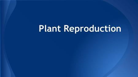 Plant Reproduction. the transfer of genetic material from parent to offspring 2 types = sexual or asexual Reproduction.