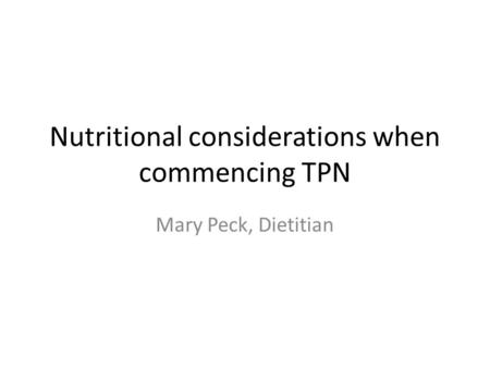 Nutritional considerations when commencing TPN