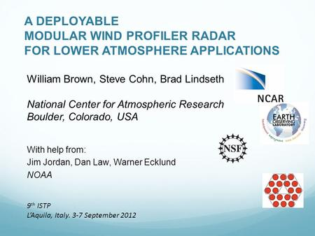 A DEPLOYABLE MODULAR WIND PROFILER RADAR FOR LOWER <strong>ATMOSPHERE</strong> APPLICATIONS William Brown, Steve Cohn, Brad Lindseth National Center for <strong>Atmospheric</strong> Research.