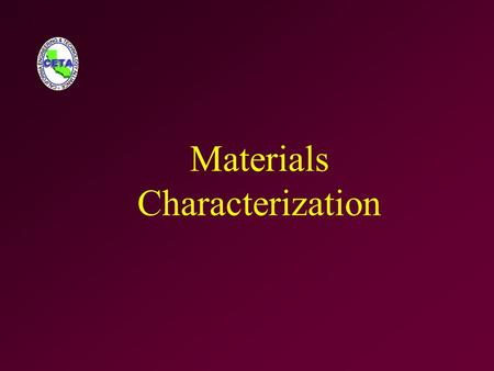 Materials Characterization. Learning Objectives Identify compressive and tensile forces Identify brittle and ductile characteristics Calculate the moment.