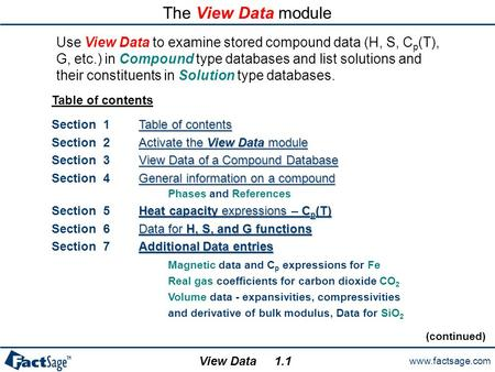 Www.factsage.com View Data The View Data module Use View Data to examine stored compound data (H, S, C p (T), G, etc.) in Compound type databases and list.