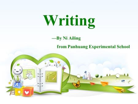 Writing —By Ni Ailing from Panhuang Experimental School.