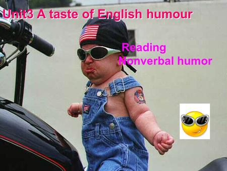 Unit3 A taste of English humour Reading Nonverbal humor.