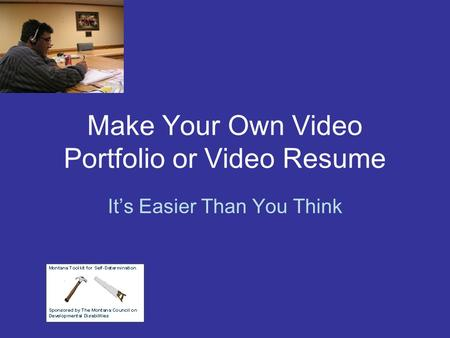 Make Your Own Video Portfolio or Video Resume It's Easier Than You Think.