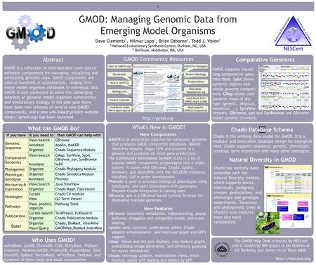 GMOD: Managing Genomic Data from Emerging Model Organisms Dave Clements 1, Hilmar Lapp 1, Brian Osborne 2, Todd J. Vision 1 1 National Evolutionary Synthesis.