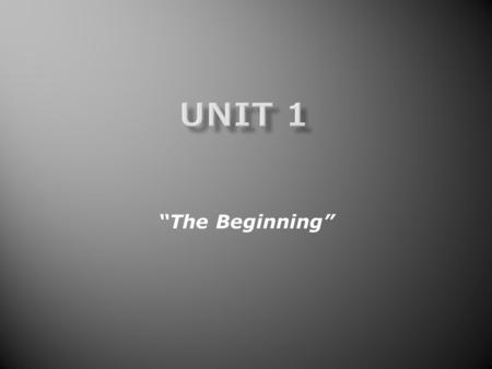 """The Beginning"".  **SEMINAR GROUNDRULES  **SEMINAR BACK-UP// AAs VIA DROPBOX  **THE SYLLABUS  **DB RUBRIC  **WA RUBRICS - Units 1-3-4-6-8  **WRITING."