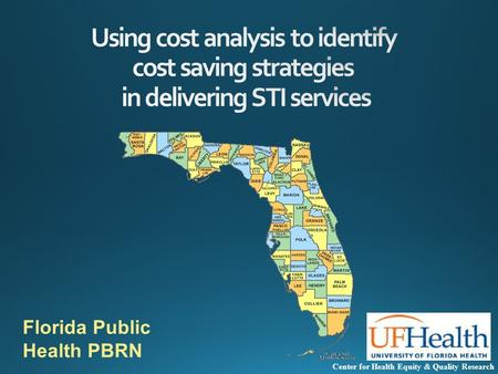 Center for Health Equity & Quality Research Florida Public Health PBRN.