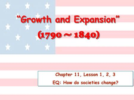 """Growth and Expansion"" EQ: How do societies change?"