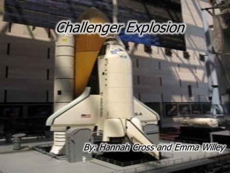  While watching this presentation think about how the Challenger Explosion has affected our lives and how our life is different today. Enjoy!
