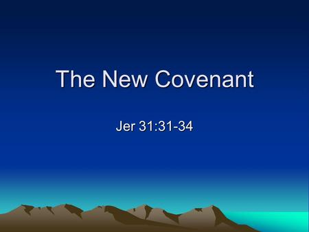 The New Covenant Jer 31:31-34. Covenants Timeline DeuteronomicMosaic Priestly Abrahamic Davidic New.