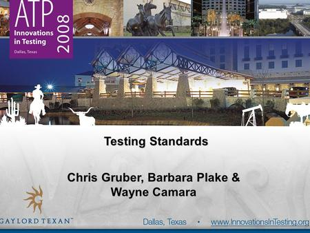 Testing Standards Chris Gruber, Barbara Plake & Wayne Camara.