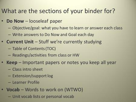 Do Now – looseleaf paper – Objective/goal: what you have to learn or answer each class – Write answers to Do Now and Goal each day Current Unit – Stuff.