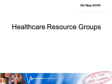 Healthcare Resource Groups. What are HRGs? Casemix methodology underpinning system of payment to providers and contract pricing Aggregation of OPCS or.