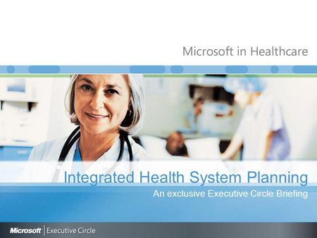 Integrated Health System Planning An exclusive Executive Circle Briefing.