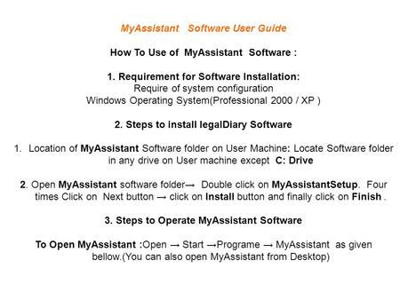 MyAssistant Software User Guide How To Use of MyAssistant Software : 1. Requirement for Software Installation: Require of system configuration Windows.