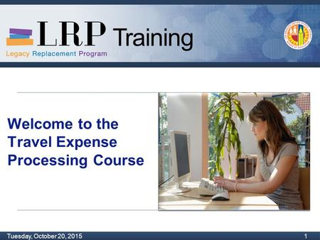 Training Monday, February 04, 2013 1 Tuesday, October 20, 2015 1 Training Welcome to the Travel Expense Processing Course.