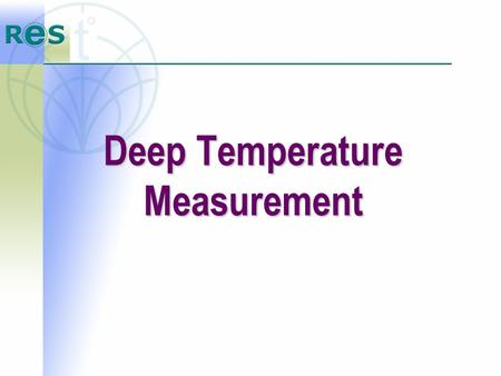 Deep Temperature Measurement. RTM – 01 – RES Imaging System ItemsSpecificatio ns Accuracy of measuring the averaged internal temperature, when a temperature.
