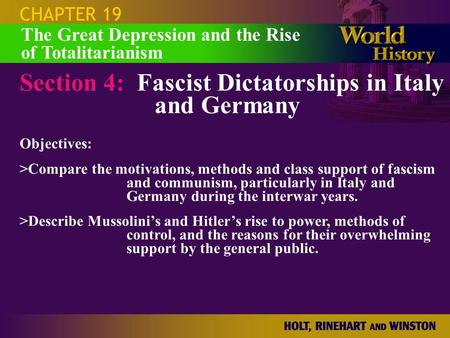 CHAPTER 19 Section 4: Fascist Dictatorships in Italy and Germany Objectives: >Compare the motivations, methods and class support of fascism and communism,