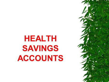 HEALTH SAVINGS ACCOUNTS. HSA Overview · A Health Savings Account (HSA) is a special account owned by an individual where contributions to the account.