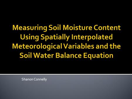 Shanon Connelly.  In situ measurements examine the phenomenon exactly in place where it occurs.  The most accurate of soil moisture measurements are.