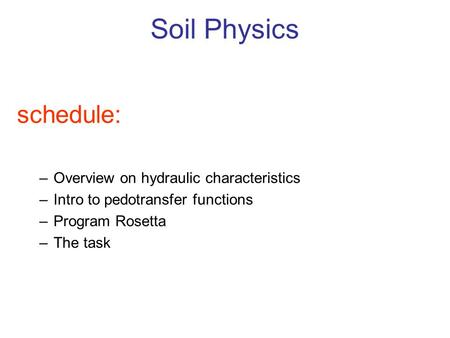 Soil Physics schedule: Overview on hydraulic characteristics