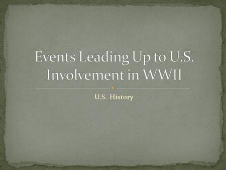 U.S. History. Was fought in Europe between 1914-1918 Allied Powers (France, Great Britain, Russia) vs. Central Powers (Germany, Austria, Italy) Causes.