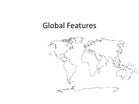 Global Features.