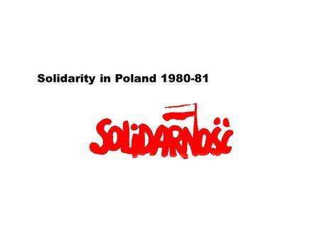 Solidarity in Poland 1980-81. Questions for discussion: - Factory occupation by workers a new nonviolent tactic? What were its advantages? - Compare the.