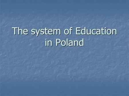 The system of Education in Poland. Types of schools.
