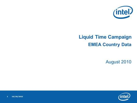 10/20/20151 Liquid Time Campaign EMEA Country Data August 2010.