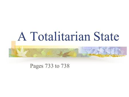 "A Totalitarian State Pages 733 to 738. Stalin in Power Name means "" steel"" Stalin becomes dictator after fighting for power with Trotsky Used propaganda."