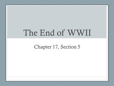 The End of WWII Chapter 17, Section 5. Main Idea: What issues arose in the aftermath of WWII and how did new tensions develop?