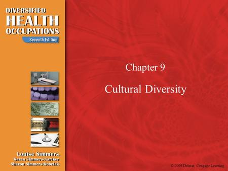 © 2009 Delmar, Cengage Learning Chapter 9 Cultural Diversity.