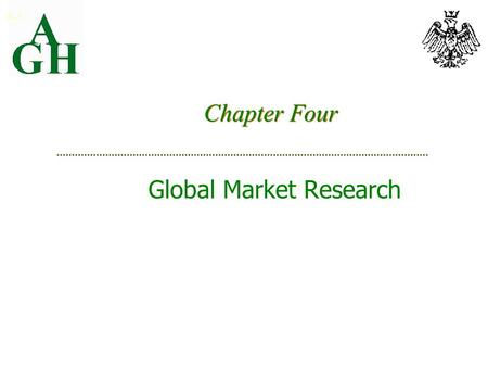 Chapter Four Global Market Research 4-1. Environmental Dimensions for Research Political RiskForms and levels <strong>of</strong> risk Physical Climate, topography, space,