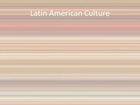 Latin American Culture. What does this image tell you about Latin America's culture?