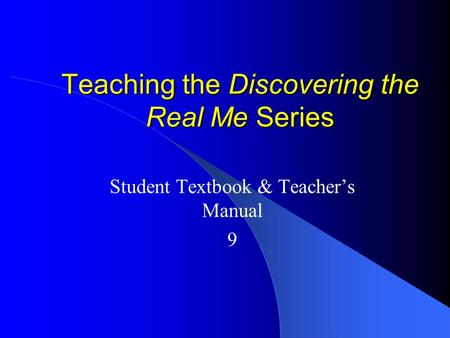 Teaching the Discovering the Real Me Series Student Textbook & Teacher's Manual 9.